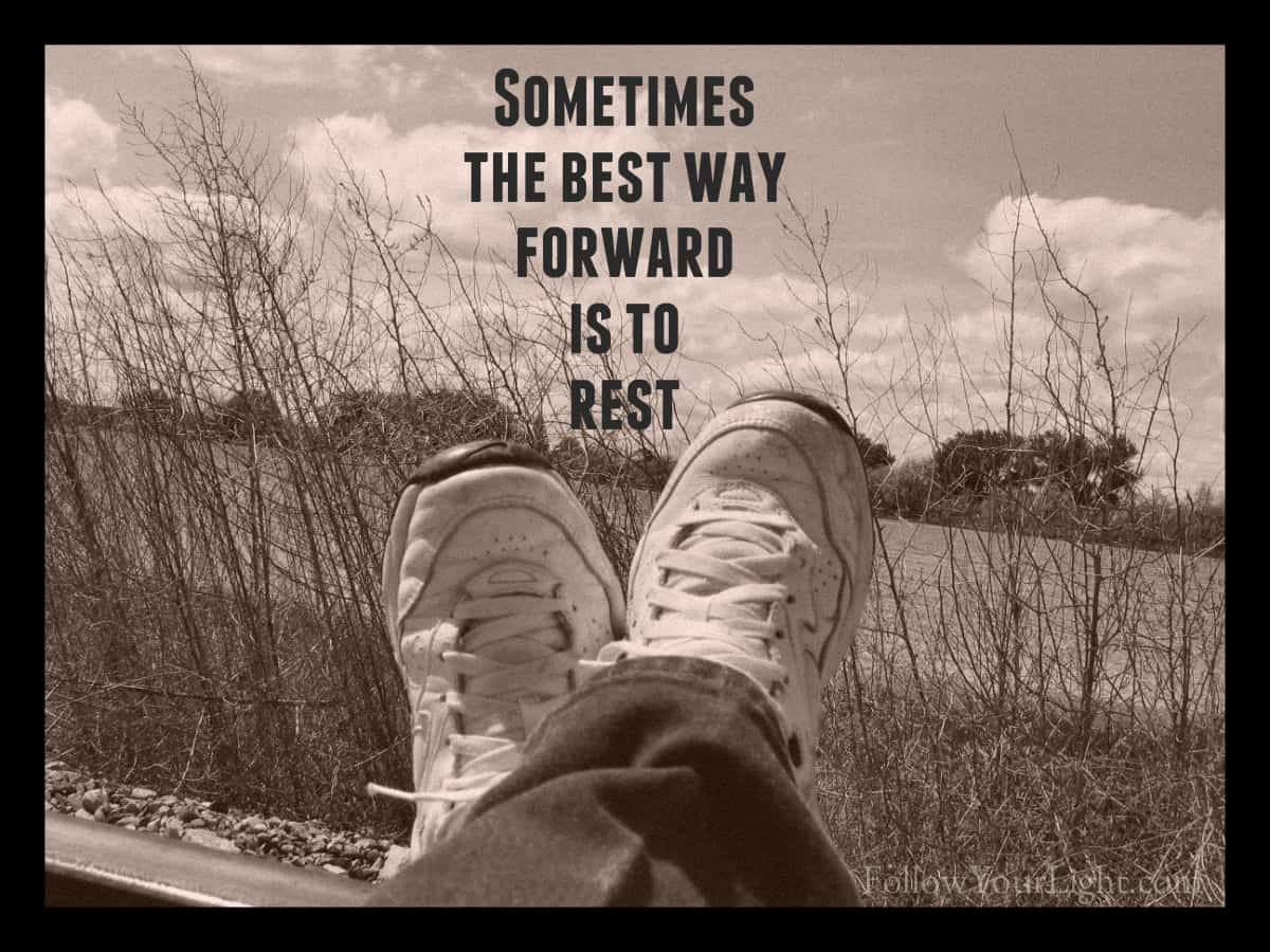 The Best Way Forward Is Rest